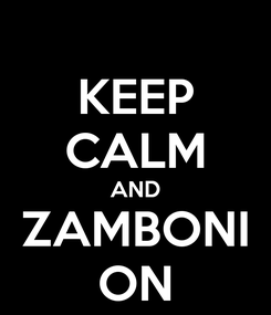 Poster: KEEP CALM AND ZAMBONI ON