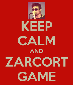 Poster: KEEP CALM AND ZARCORT GAME