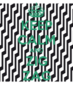 Poster: KEEP CALM AND ZIG ZAG