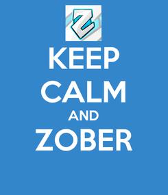 Poster: KEEP CALM AND ZOBER