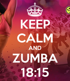 Poster: KEEP CALM AND ZUMBA 18:15