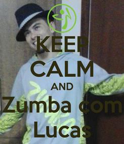 Poster: KEEP CALM AND Zumba com Lucas