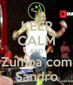 Poster: KEEP CALM AND Zumba com Sandro