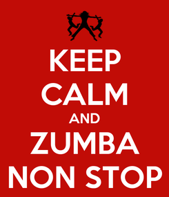 Poster: KEEP CALM AND ZUMBA NON STOP