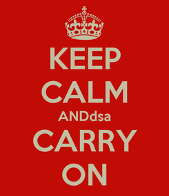 Poster: KEEP CALM ANDdsa CARRY ON