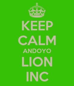 Poster: KEEP CALM ANDOYO LION INC