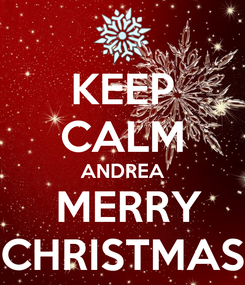 Poster: KEEP CALM ANDREA  MERRY CHRISTMAS