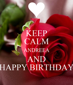 Poster: KEEP CALM ANDREEA AND HAPPY BIRTHDAY