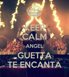 Poster: KEEP CALM ANGEL GUETTA TE ENCANTA