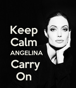 Poster: Keep          Calm          ANGELINA              Carry         On