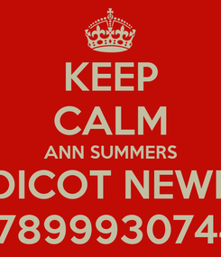 Poster: KEEP CALM ANN SUMMERS CALDICOT NEWPORT 07899930744