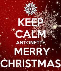 Poster: KEEP CALM ANTONETTE  MERRY CHRISTMAS