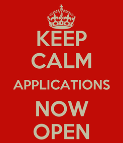Poster: KEEP CALM APPLICATIONS NOW OPEN