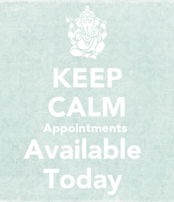 Poster: KEEP CALM Appointments  Available  Today