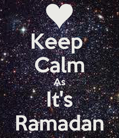 Poster: Keep  Calm As It's Ramadan
