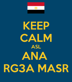 Poster: KEEP CALM ASL ANA  RG3A MASR