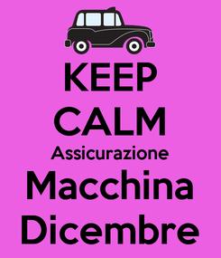Poster: KEEP CALM Assicurazione Macchina Dicembre