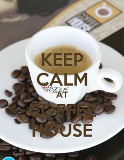 Poster: KEEP CALM AT COFFEE HOUSE