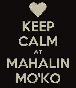 Poster: KEEP CALM AT MAHALIN MO'KO