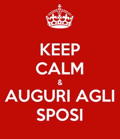 Poster: KEEP CALM & AUGURI AGLI SPOSI