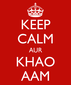 Poster: KEEP CALM AUR KHAO AAM