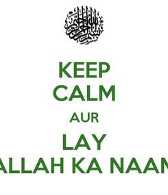 Poster: KEEP CALM AUR LAY ALLAH KA NAAM