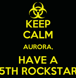 Poster: KEEP CALM AURORA, HAVE A 5TH ROCKSTAR