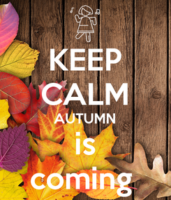 Poster: KEEP CALM AUTUMN is coming