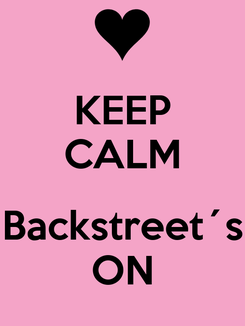 Poster: KEEP CALM  Backstreet´s ON
