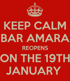 Poster: KEEP CALM BAR AMARA REOPENS ON THE 19TH JANUARY