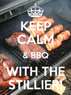 Poster: KEEP CALM & BBQ WITH THE STILLIERI