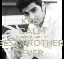 Poster: KEEP CALM B.Coz YOU ARE THE BEST BROTHER  EVER