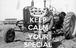 Poster: KEEP CALM B'CUZ YOUR SPECIAL