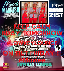 Poster: KEEP CALM BDAY TOMORROW #LOWKEYLOUNGE ON TILT FRIDAY !!  #Moviee