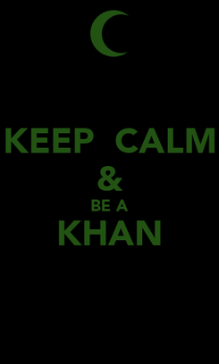 Poster: KEEP  CALM & BE A KHAN