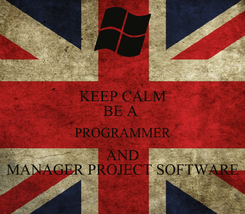 Poster: KEEP CALM BE A  PROGRAMMER AND MANAGER PROJECT SOFTWARE