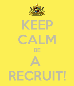 Poster: KEEP CALM BE A  RECRUIT!