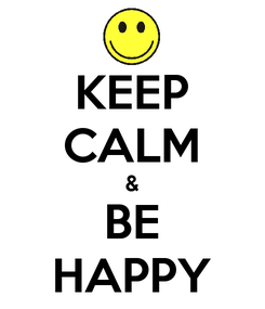 Poster: KEEP CALM & BE HAPPY