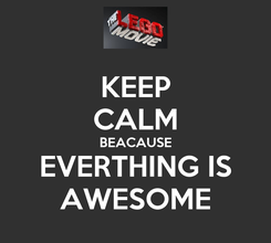 Poster: KEEP CALM BEACAUSE EVERTHING IS AWESOME