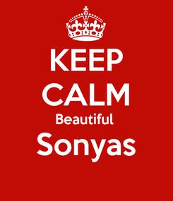 Poster: KEEP CALM Beautiful  Sonyas