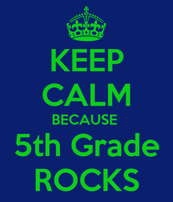Poster: KEEP CALM BECAUSE  5th Grade ROCKS