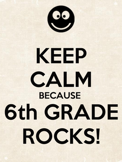 Poster: KEEP CALM BECAUSE  6th GRADE ROCKS!