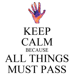 Poster: KEEP CALM BECAUSE ALL THINGS MUST PASS