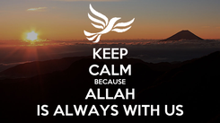 Poster: KEEP CALM BECAUSE ALLAH IS ALWAYS WITH US