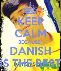 Poster: KEEP CALM BECAUSE` DANISH IS THE BEST
