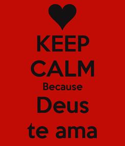Poster: KEEP CALM Because Deus te ama