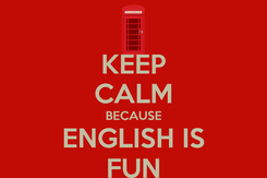 Poster: KEEP CALM BECAUSE ENGLISH IS FUN