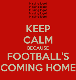 Poster: KEEP CALM BECAUSE FOOTBALL'S COMING HOME