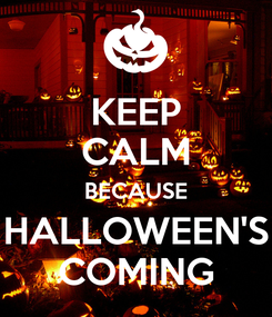 Poster: KEEP CALM BECAUSE HALLOWEEN'S COMING