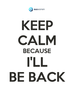 Poster: KEEP CALM BECAUSE I'LL BE BACK